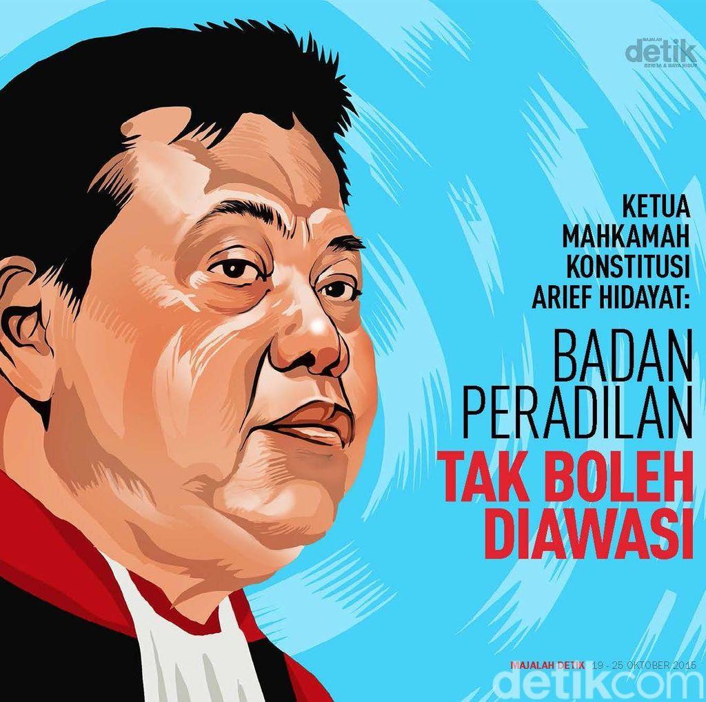 Ketua MK Arief Hidayat: Badan Peradilan Tak Boleh Diawasi
