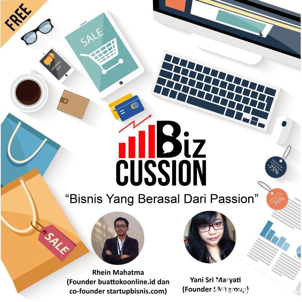 Ingin Tahu Seberapa Besar Passion Bisnis Anda? Daftar Bizcussion!