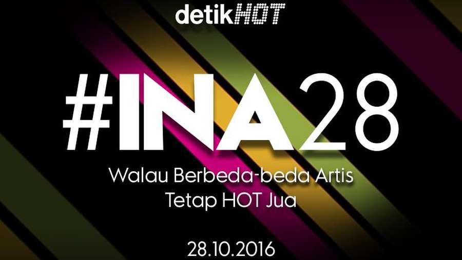 Siap Terima Persembahan #INA28 dari detikHOT Hari Ini?